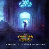 The Samurai of Prog: The Demise of the Third Kings Empire CD Pap